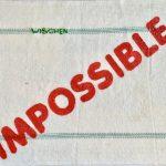 WISCHEN impossible